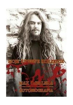 Moje krwawe korzenie. Max Cavalera. Autobiografia