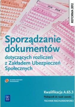 Sporządzanie dokumentów dotyczących rozliczeń z Zakładem Ubezpieczeń Społecznych Podręcznik do nauki zawodu