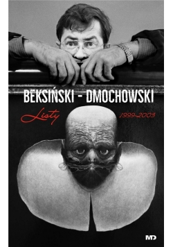 Beksiński - Dmochowski. Listy 1999-2003