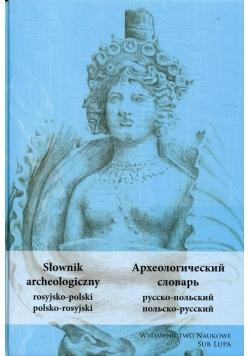 Słownik archeologiczny rosyjsko-polski polsko-rosyjski