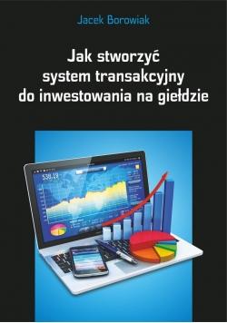 Jak stworzyć system transakcyjny do inwestowania..