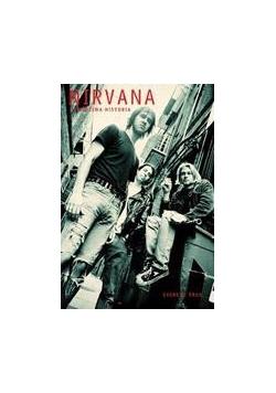 Nirvana. Prawdziwa historia