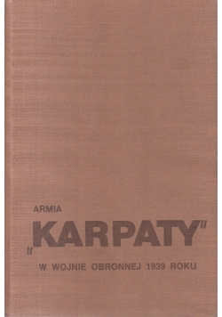 """Armia """"Karpaty"""" w wojnie obronnej 1939 r."""