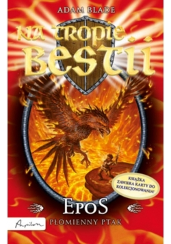 Na tropie bestii Epos, płomienny ptak