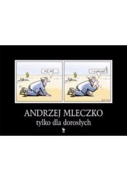 Andrzej Mleczko tylko dla dorosłych