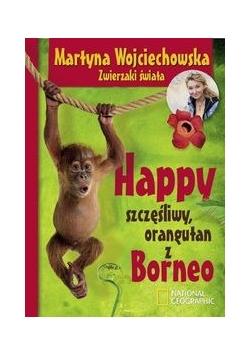 Happy, szczęśliwy orangutan z Borneo