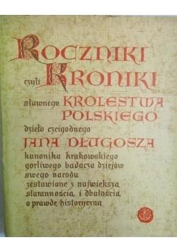 Roczniki czyli kroniki sławnego Królestwa Polskiego.