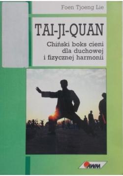 Tai- Ji- Quan. Chiński boks cieni dla duchowej i fizycznej harmonii