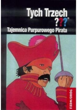 Tych Trzech??? Tajemnica Purpurowego Pirata