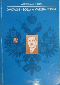 Dmowski - Rosja a kwestia polska