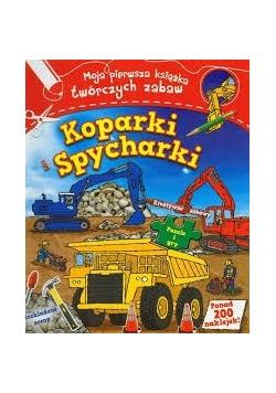 Koparki i spycharki moja pierwsza książka twórczych zabaw