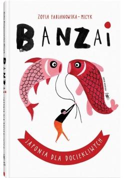 Banzai. Japonia dla dociekliwych