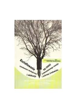 Kształtowanie świadomości ekologicznej i edukacja na rzecz zrównoważonego rozwoju i ochrony środowiska