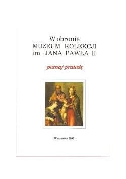 W obronie muzeum kolekcji im. Jana Pawła II