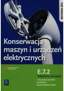 Konserwacja maszyn i urządzeń elektrycznych Podręcznik do nauki zawodu technik elektryk elektryk elektromechanik E.7.2