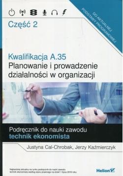 Kwalifikacja A.35 Planowanie i prowadzenie działalności w organizacji Podręcznik do nauki zawodu technik ekonomista Część 2