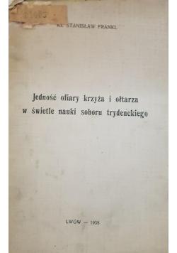 Jedność ofiary krzyża i ołtarza w świetle nauki soboru trydenckiego, 1938r.