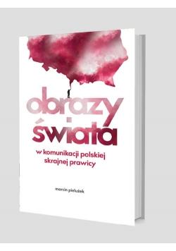 Obrazy świata w komunikacji polskiej skrajnej prawicy