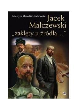 Jacek Malczewski zaklęty u źródła...