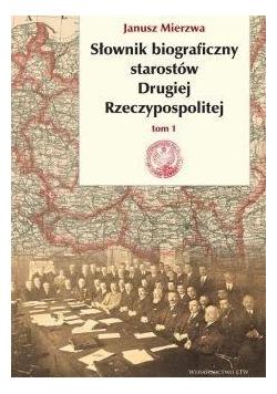 Słownik biograficzny starostów Drugiej RP T.1