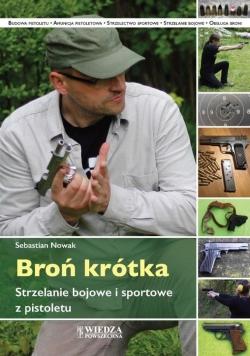 Broń krótka. Strzelanie bojowe i sportowe..