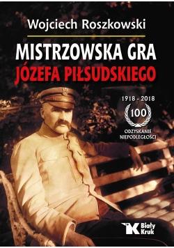 Mistrzowska gra Józefa Piłsudskiego