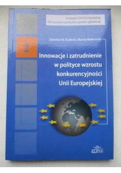 Innowacje i zatrudnienie w polityce wzrostu konkurencyjności Unii Europejskiej