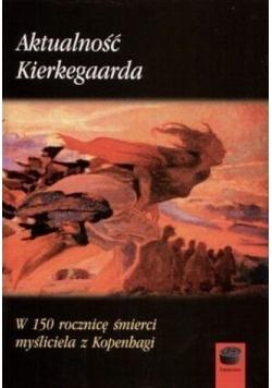 Aktualność Kierkegaarda. W 150 rocznicę śmierci...