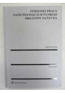 Stelina Jakub - Stosunki pracy osób pełniących organów państwa