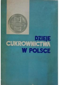 Dzieje Cukrownictwa w Polsce