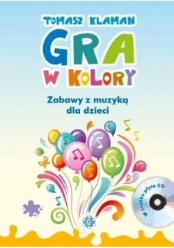 Gra w kolory. Zabawy z muzyką dla dzieci + CD
