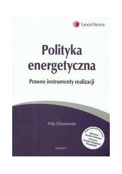 Polityka energetyczna Prawne instrumenty realizacji