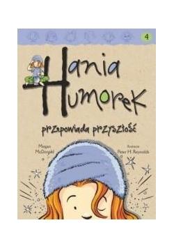 Hania Humorek T.4 Przepowiada przyszłość