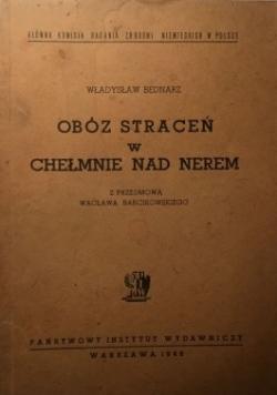 Obóz straceń w Chełmnie nad Nerem, 1946r.