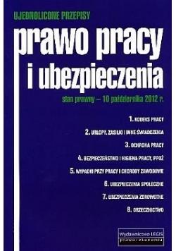 Prawo pracy i ubezpieczenia, stan prawny - 7 października 2013 r.