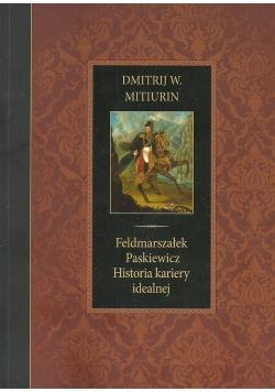 Feldmarszałek Paskiewicz Historia kariery idealnej