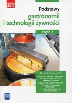 Podstawy gastronomii i technologii żywności Podręcznik do nauki zawodu Część 2