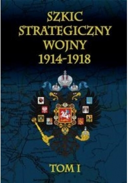 Szkic strategiczny wojny 1914-1918 T.1