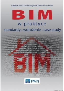 BIM w praktyce Standardy Wdrożenie Case Study