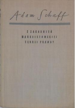 Z zagadnień marksistowskiej teorii prawdy