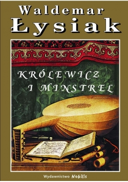 Królewicz i Minstrel - Waldemar Łysiak