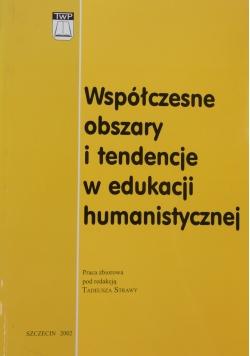 Współczesne obszary i tendencje w edukacji humanistycznej