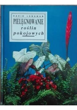 Znalezione obrazy dla zapytania David Longman : Pielęgnowanie roślin pokojowych