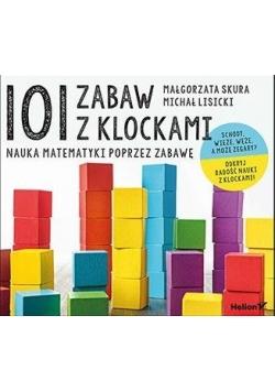101 zabaw z klockami. Nauka matematyki poprzez...
