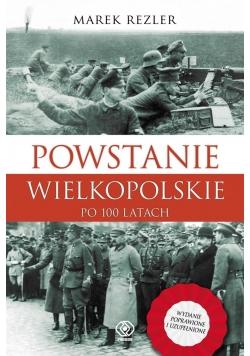 Powstanie Wielkopolskie 1918-1919. Po 100 latach