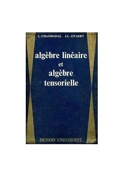 Algebre lineaire et algebre tensorielle