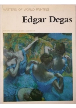 Edgar Degas. Masters of World Painting