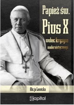 Papież św. Pius X wobec kryzysu modernistycznego