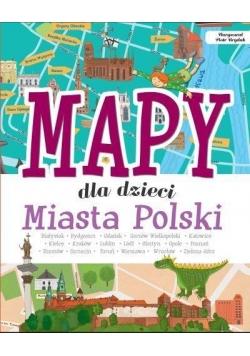 Mapy dla dzieci. Miasta Polski