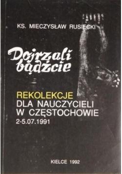 Rusiecki Mieczysław Dojrzali bądźcie: Rekolekcje dla nauczycieli w Częstochowie